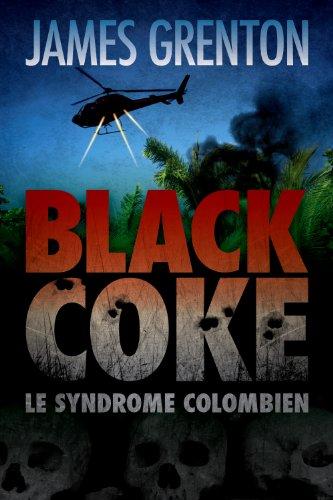Black Coke: Le syndrome colombien