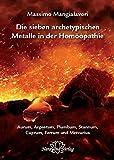 Die sieben archetypischen Metalle in der Homöopathie: Aurum, Argentum, Plumbum, Stannum, Cuprum, Ferrum und Mercurius