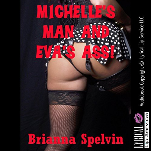 Michelle's Man and Eva's Ass: An Anal Sex Group Sex Short audiobook cover art