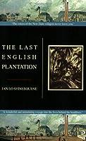 The Last English Plantation