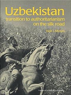 Uzbekistan: Transition to Authoritarianism (Postcommunist States and Nations Book 7) (English Edition)