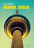 Demain Berlin - Format Kindle - 9782363390424 - 9,99 €