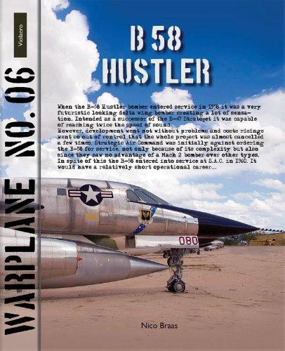Warplane 6: Convair B-58 Hustler: cold war nuclear bomber