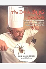 Eat-a-bug Cookbook: 33 ways to cook grasshoppers, ants, water bugs, spiders, centipedes, and their kin Paperback