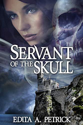 Book: Servant of The Skull - Book 1 - Skullspeaker Series by Edita A. Petrick