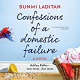 Confessions of a Domestic Failure: A Humorous Book about a Not-So-Perfect Mom - Bunmi Laditan