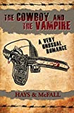 The Cowboy and the Vampire: A Very Unusual Romance (The Cowboy and the Vampire Collection) (Volume 1)