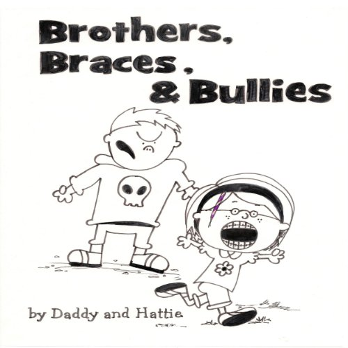 Brothers, Braces & Bullies audiobook cover art