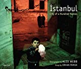 Alex Webb - Istanbul: City of a Hundred Names