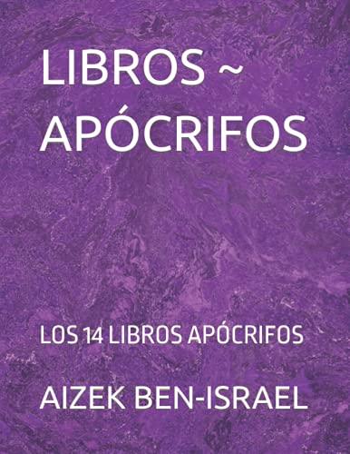 LIBROS ~ APÓCRIFOS: LOS 14 LIBROS APÓCRIFOS