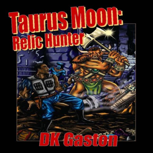 Taurus Moon     Relic Hunter              By:                                                                                                                                 D. K. Gaston                               Narrated by:                                                                                                                                 Charles E. Hunter                      Length: 5 hrs and 5 mins     3 ratings     Overall 2.7