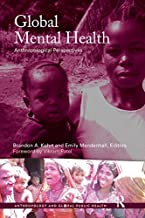 Global Mental Health: Anthropological Perspectives (Anthropology and Global Public Health Book 2)