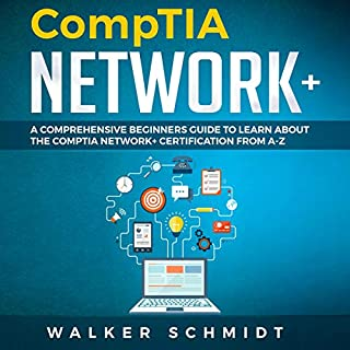 CompTIA Network+: A Comprehensive Beginners Guide to Learn About The CompTIA Network+ Certification from A-Z audiobook cover art