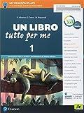 Un libro tutto per me. Per la Scuola media. Con e-book. Con espansione online (Vol. 1)