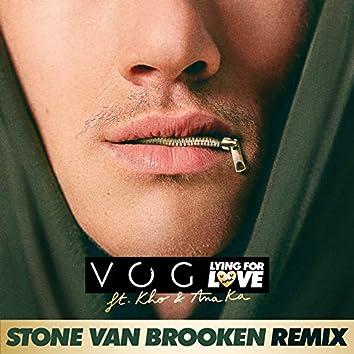 Lying for Love (feat. Ana Ka, Kho) [Stone Van Brooken Remix]