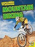 Mountain Biking (Exploring the Outdoors) - Michael De Medeiros