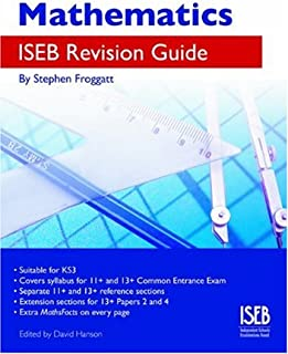 Mathematics ISEB Revision Guide: A Common Entrance Revision Guide 11-13