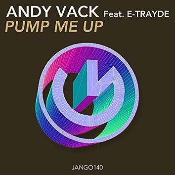 Pump Me Up (feat. E-Trayde) [Vocal Mix]