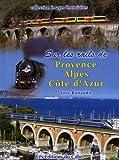Sur les rails de Provence Alpes Côte d'Azur
