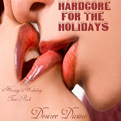 Hardcore for the Holidays: Horny Holiday Two Pack audiobook cover art