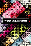 "Vehicle Insurance Record: Handy Planner Organizer Diary to Record Insurance Details Reminder for Automobiles Cars, Motorcycles and vehicles. Service ... 6""x9"" 120 pages. (Vehicle Insurance log)"