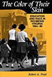The Color of their Skin: Education and Race in Richmond...