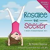 Rosalee the Seeker: A Sensory Processing Disorder Story (Sensory Stories Book 1)