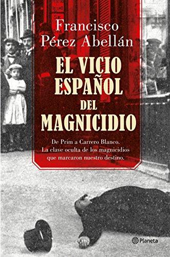 El vicio español del magnicidio: De Prim a Carrero Blanco, la clave oculta de los crímenes que marcaron nuestro destino