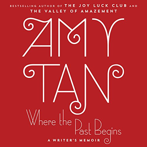 Where the Past Begins     A Writer's Memoir              De :                                                                                                                                 Amy Tan                               Lu par :                                                                                                                                 Amy Tan                      Durée : 14 h et 32 min     Pas de notations     Global 0,0