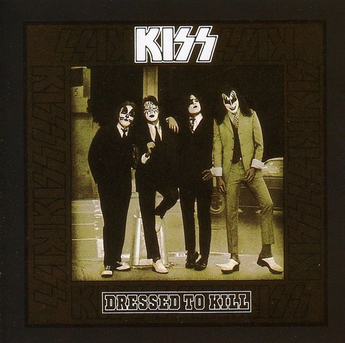 Dressed To Kill / Kiss