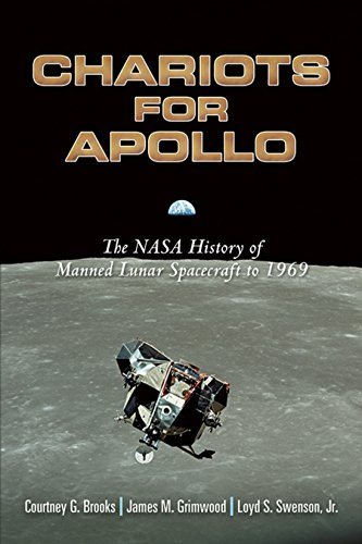 Chariots for Apollo: The NASA History of Manned Lunar Spacecraft to 1969 (Dover Books on Astronomy)