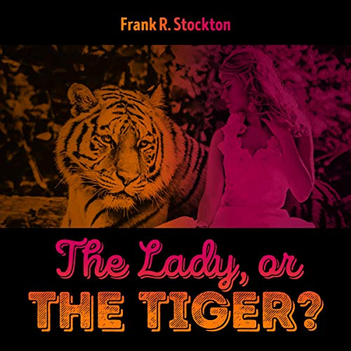 The Lady, or the Tiger audiobook cover art