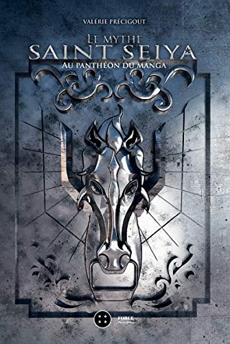 Le mythe Saint Seiya: Au panthéon du manga (Force) (French Edition)