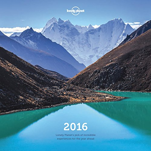 Lonely Planet 2016 Wall Calendar: Lonely Planet 1st Ed.