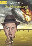 What Was the Hindenburg? (What Was...?)