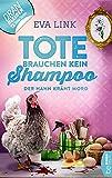 Tote brauchen kein Shampoo - Der Hahn kräht Mord (Allgäu-Krimi 3) (German Edition)
