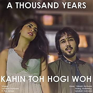 A Thousand Years / Kahin Toh Hogi Woh (Mashup)
