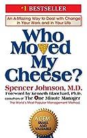 Who Moved My Cheese? :あなたの仕事と人生の変化を驚くべき方法。スペンサー・ジョンソンによるハードカバー。