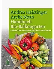 Handbuch Bio-Balkongarten: Gemüse, Obst und Kräuter auf kleiner Fläche ernten