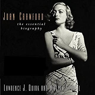 Joan Crawford: The Essential Biography                   By:                                                                                                                                 Lawrence J. Quirk,                                                                                        William Schoell                               Narrated by:                                                                                                                                 Jim Bratton                      Length: 11 hrs and 27 mins     7 ratings     Overall 4.1