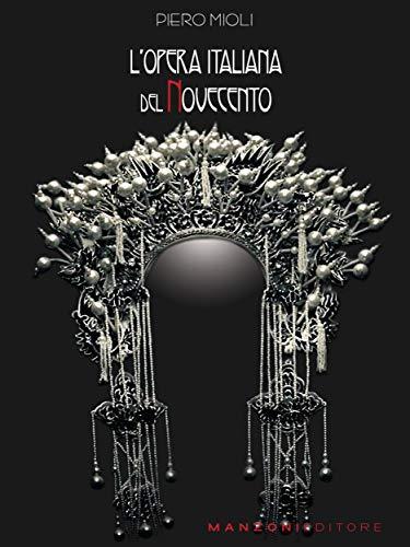 L'opera italiana del Novecento (Italian Edition)