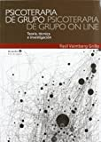 Psicoterapia de grupo, psicoterapia de grupo on line: Teoría, técnica e investigación (Psicoterapias)
