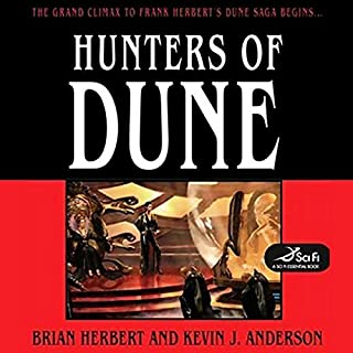 Hunters of Dune                   Written by:                                                                                                                                 Brian Herbert,                                                                                        Kevin J. Anderson                               Narrated by:                                                                                                                                 Scott Brick                      Length: 20 hrs and 22 mins     2 ratings     Overall 5.0