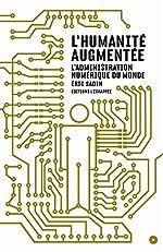 L'humanité augmentée - L'administration numérique du monde d'Eric Sadin