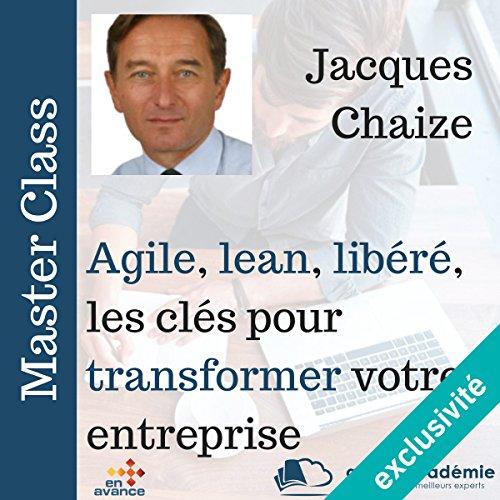 Couverture de Agile, lean, libérée : les clefs pour développer votre entreprise (Master Class)