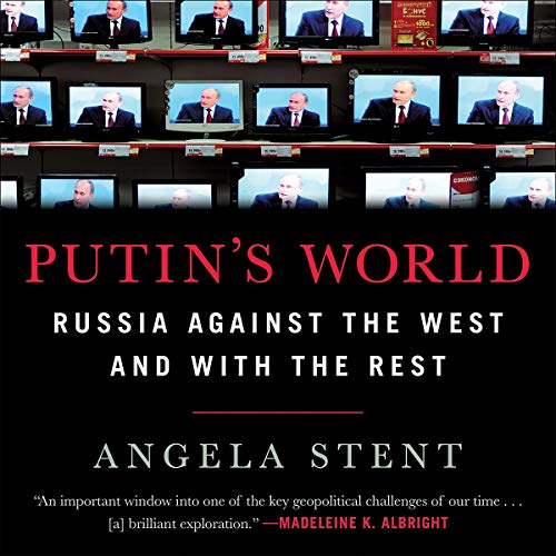 Putin's World     Russia Against the West and with the Rest              By:                                                                                                                                 Angela Stent                               Narrated by:                                                                                                                                 Kevin Stillwell                      Length: 15 hrs and 32 mins     1 rating     Overall 4.0