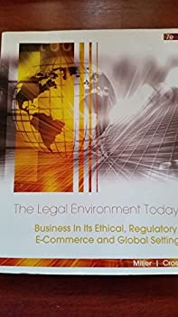 The Legal Environment Today Business in Its Ethical, Regulatory, E-commerce and Global Setting 7e 128555681X Book Cover
