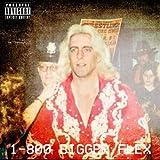 1-800 Bigger Flex [Explicit]