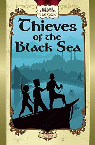 Thieves of the Black Sea: Red Hand Adventures, Book 4
