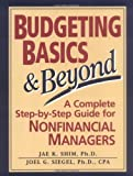 Budgeting Basics and Beyond: A Complete Step-by-Step Guide for Nonfinancial Managers by Jae K. Shim (1994-11-14)